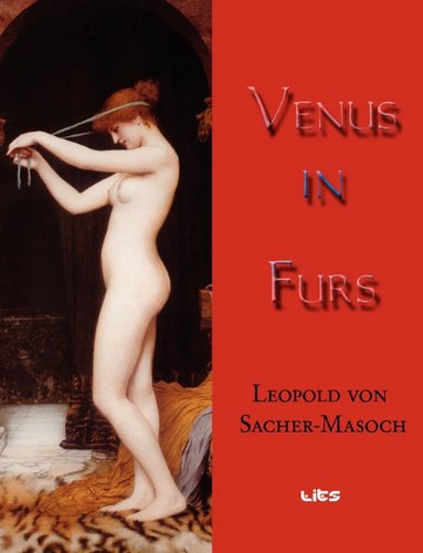 Venus in Furs: Leopold Von Sacher-Masoch
