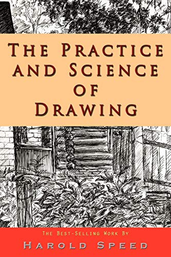 9781609421373: The Practice and Science of Drawing