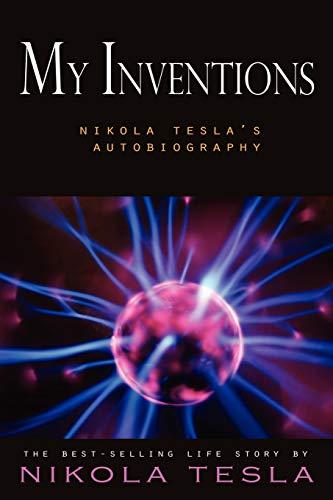 9781609421793: My Inventions: Nikola Tesla's Autobiography