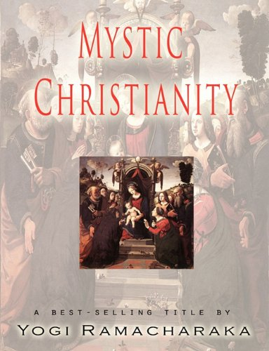 Mystic Christianity: Yogi Ramacharaka