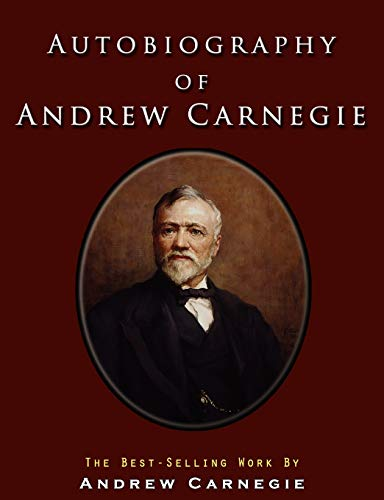 9781609421984: Autobiography of Andrew Carnegie