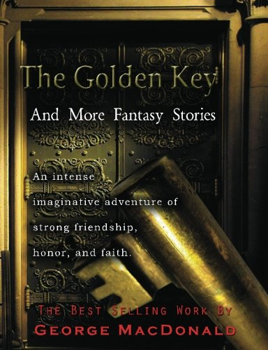 The Golden Key and More Fantasy Stories: George MacDonald