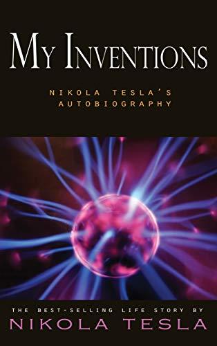 9781609422554: My Inventions: Nikola Tesla's Autobiography
