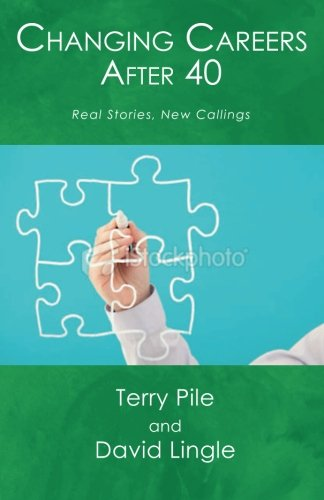 9781609440237: Changing Careers After 40: Real Stories, New Callings
