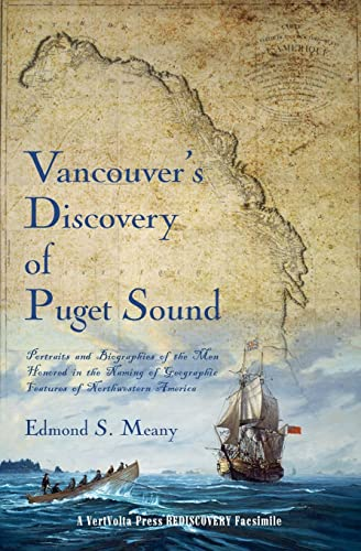 9781609441265: Vancouver's Discovery of Puget Sound: Portraits and Biographies of the Men Honored in the Naming of Geographic Features of Northwestern America