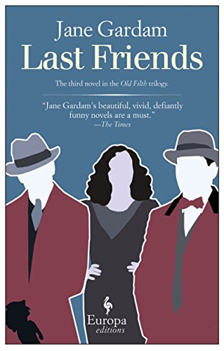 9781609450939: Last Friends (Old Filth Trilogy)
