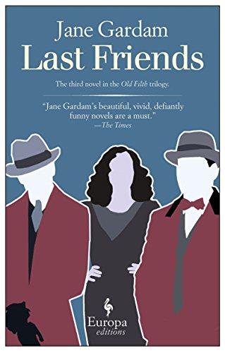 Last Friends (Old Filth Trilogy): Gardam, Jane