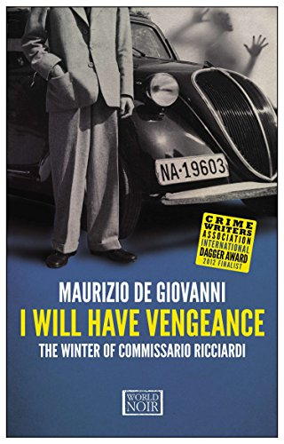 9781609450946: I will have vengeance. The winter of commissario Ricciardi