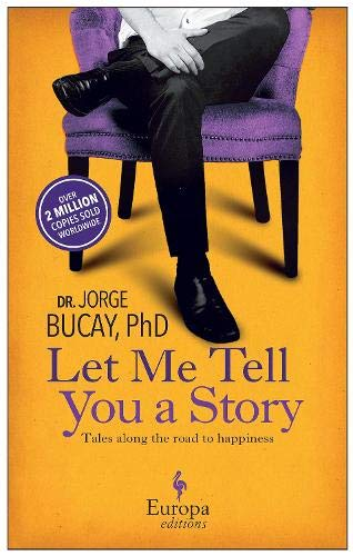 Let Me Tell You a Story: A: Bucay, Jorge