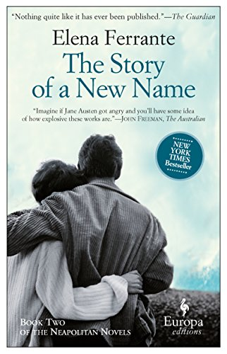 The Story of a New Name: Neapolitan: Ferrante, Elena &