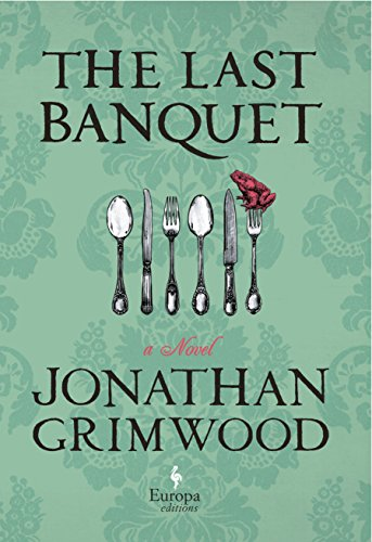 9781609451387: The Last Banquet