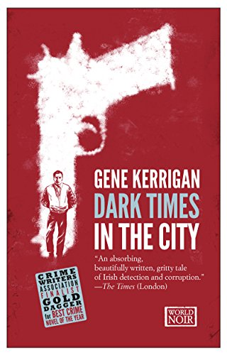 9781609451448: Dark Times in the City (World Noir)