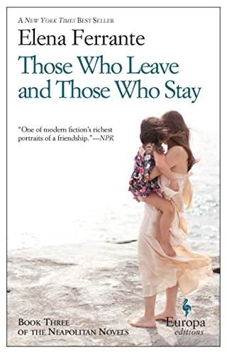 9781609452339: Those Who Leave and Those Who Stay: Neapolitan Novels, Book Three: 03 (Neapolitan Quartet, 3)