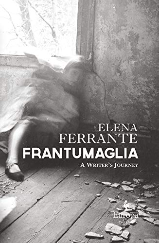 9781609452926: Frantumaglia: A Writer's Journey