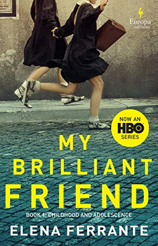 My Brilliant Friend (HBO Tie-in Edition): Book: Ferrante, Elena