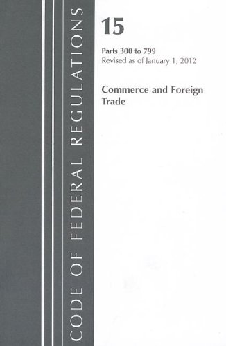 Commerce and Foreign Trade: Parts 300 to 799, by OFRNARA: OFRNARA
