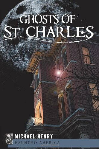 9781609490195: Ghosts of St. Charles (Haunted America)