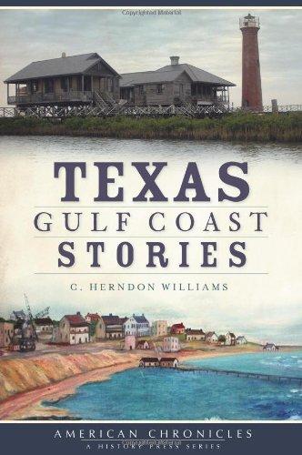 9781609490324: Texas Gulf Coast Stories (American Chronicles)