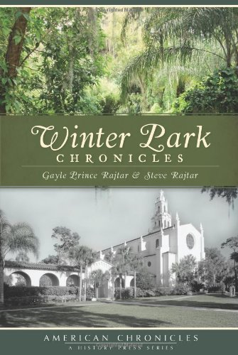 9781609490744: Winter Park Chronicles (American Chronicles)
