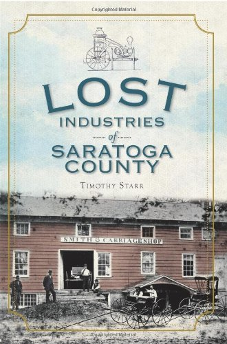9781609490799: Lost Industries of Saratoga County