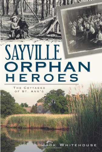 9781609490942: Sayville Orphan Heroes: The Cottages of St. Ann's