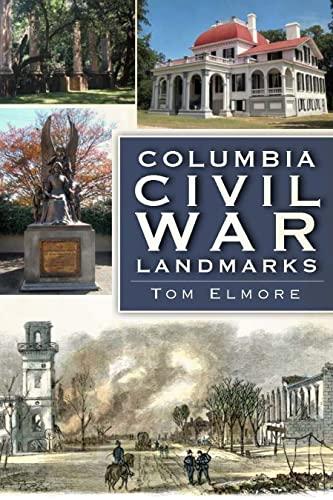 9781609491215: Columbia Civil War Landmarks