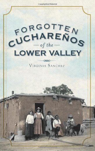 9781609491345: Forgotten Cuchareños of the Lower Valley