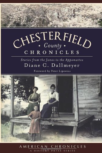 9781609491420: Chesterfield County Chronicles: Stories from the James to the Appomattox (American Chronicles)