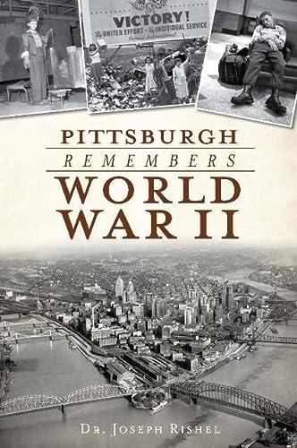 9781609491444: Pittsburgh Remembers World War II (Military)