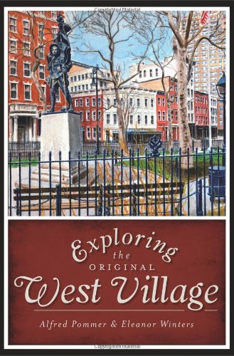 9781609491512: Exploring the Original West Village (History & Guide)