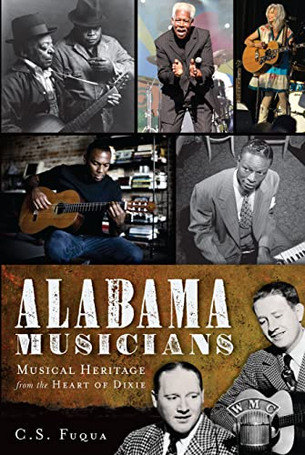 9781609491574: Alabama Musicians: Musical Heritage from the Heart of Dixie