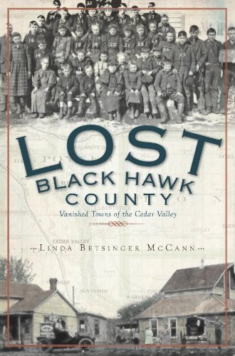 9781609491680: Lost Black Hawk County: Vanished Towns of the Cedar Valley (IA)