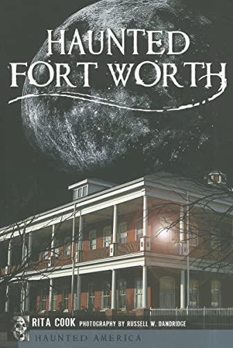 9781609491765: Haunted Fort Worth (Haunted America)
