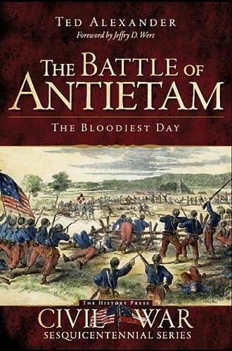 Battle of Antietam:: The Bloodiest Day (Civil War Sesquicentennial Series): Alexander, Ted