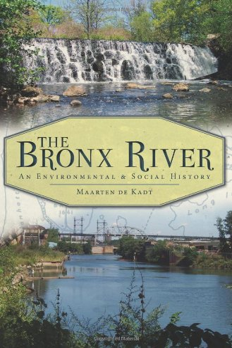 9781609491802: The Bronx River: An Environmental & Social History