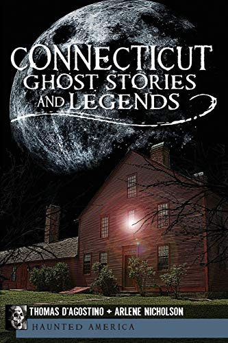 9781609491819: Connecticut Ghost Stories and Legends (Haunted America)