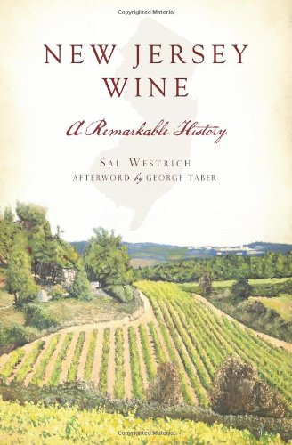 New Jersey Wine: A Remarkable History (American Palate): Sal Westrich