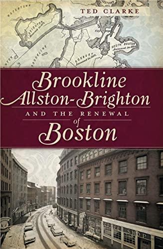 9781609491857: Brookline, Allston-Brighton and the Renewal of Boston
