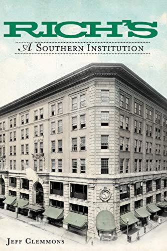 9781609491918: Rich's:: A Southern Institution (Landmarks)