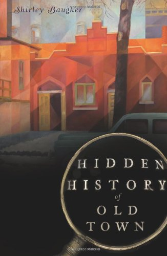 9781609492076: Hidden History of Old Town