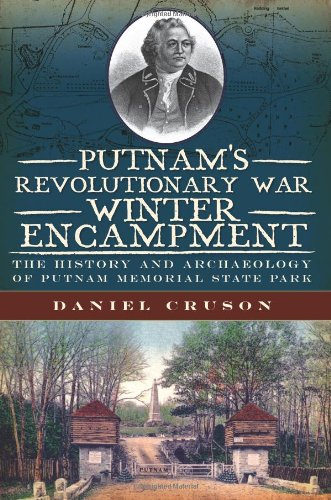 9781609492311: Putnam's Revolutionary War Winter Encampment:: The History and Archaeology of Putnam Memorial State Park