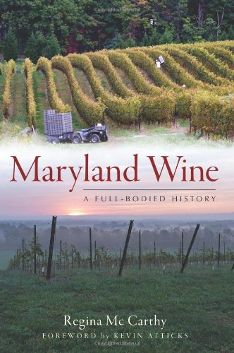 9781609492472: Maryland Wine:: A Full-Bodied History (American Palate)