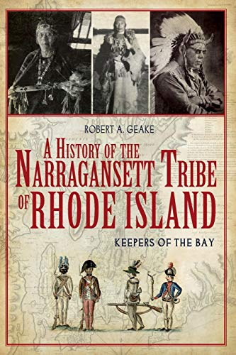 9781609492588: A History of the Narragansett Tribe of Rhode Island: Keepers of the Bay (American Heritage)