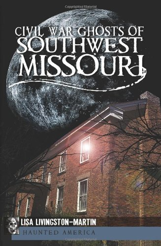 9781609492670: Civil War Ghosts of Southwest Missouri (Civil War Series)