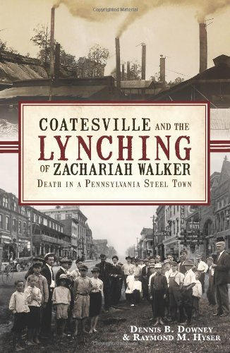 9781609492809: Coatesville and the Lynching of Zachariah Walker:: Death in a Pennsylvania Steel Town (True Crime)