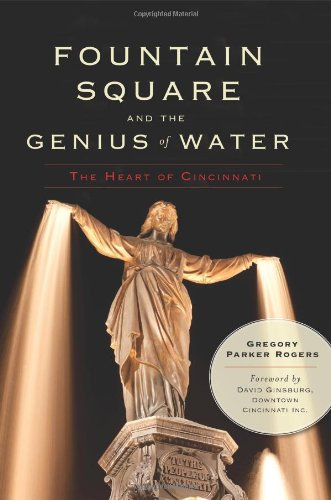9781609492977: Fountain Square and the Genius of Water:: The Heart of Cincinnati (Landmarks)