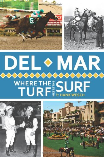 9781609493103: Del Mar:: Where the Turf Meets the Surf (Landmarks)