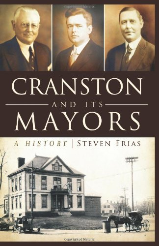 Cranston and Its Mayors: A History: Frias, Steven