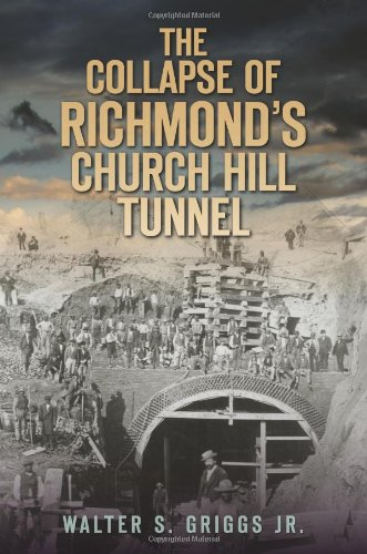 9781609493417: The Collapse of Richmond's Church Hill Tunnel (Disaster)