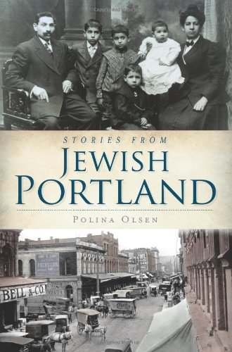 9781609493486: Stories from Jewish Portland (American Heritage)